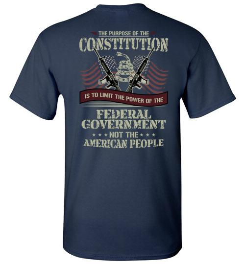 Purpose Of Constitution Limit Power Of The Federal Government Not American People T-Shirt
