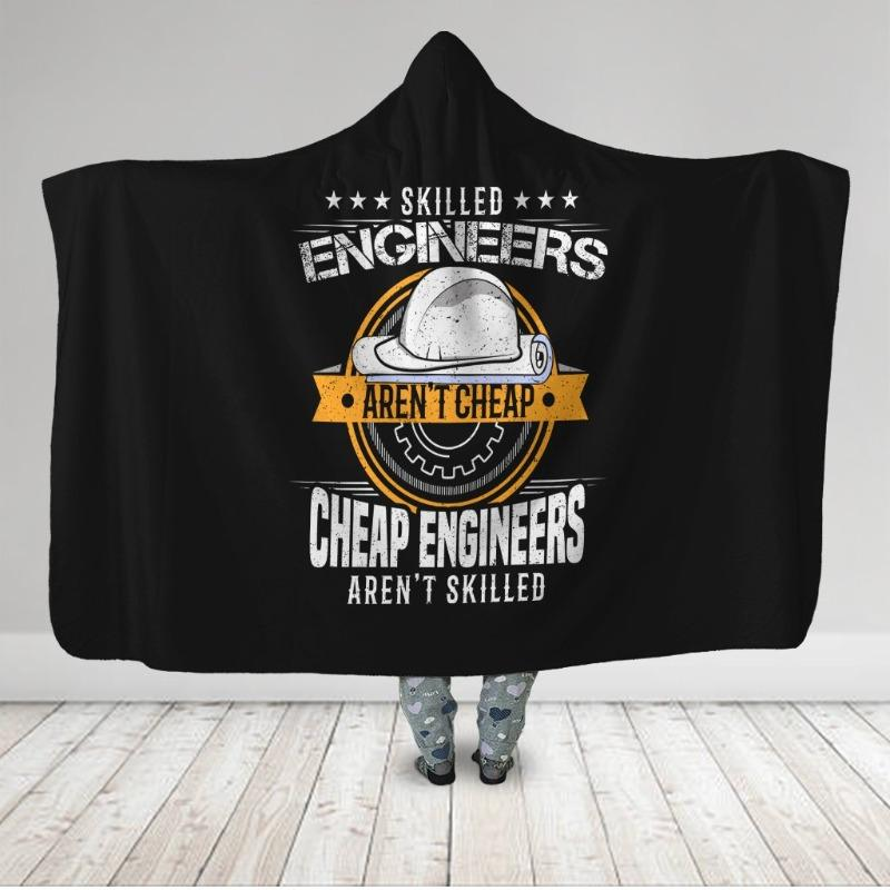 Skilled Engineers Aren't Cheap Funny Engineer Hooded Blanket