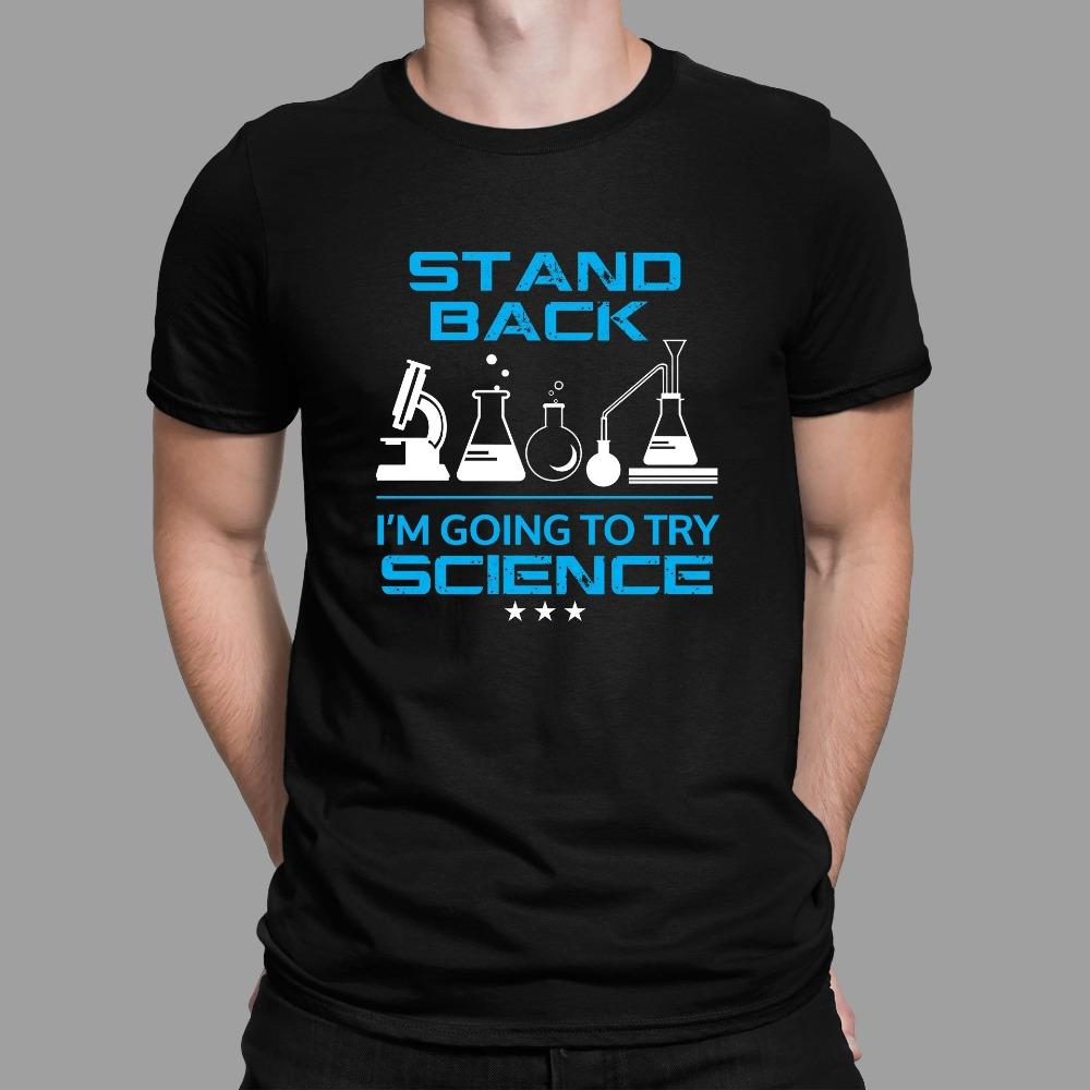 Stand Back I'm Going To Try Science Funny Geek Culture T-Shirt