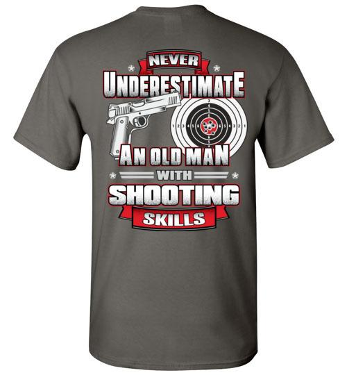 Never Underestimate A Man With Shooting Skills T-Shirt, Hoodie - Snappy Creations