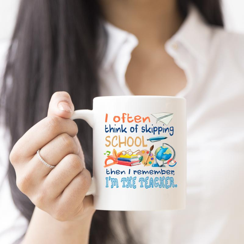 I Often Think Of Skipping School Funny Teacher Coffee Mug - Snappy Creations