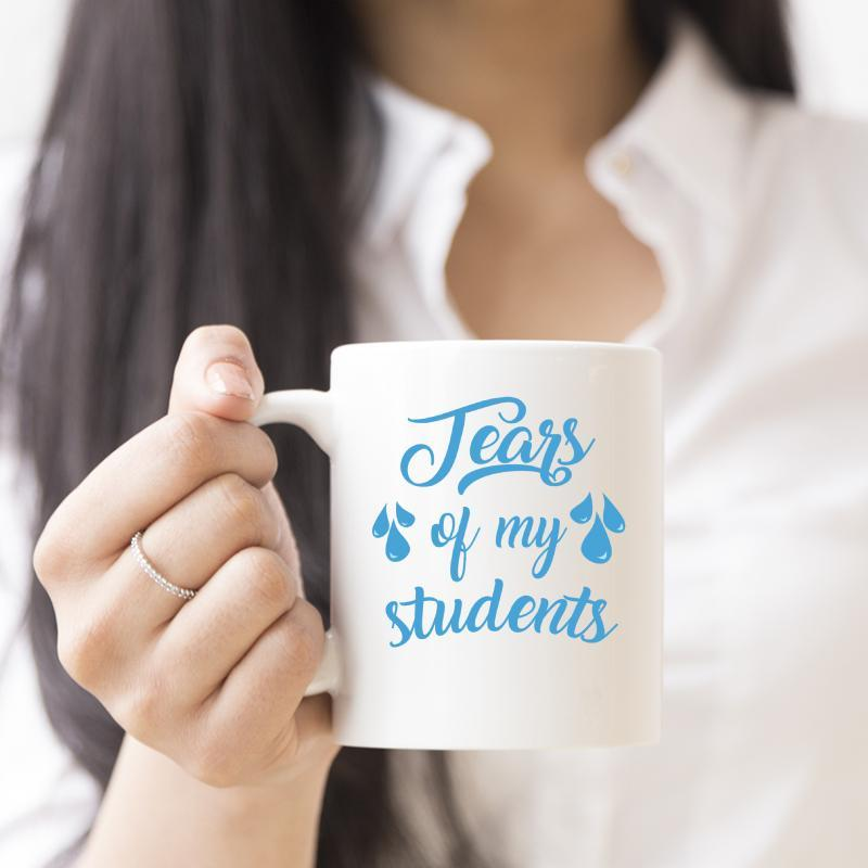 Tears Of My Students Funny Teacher Mug - Snappy Creations