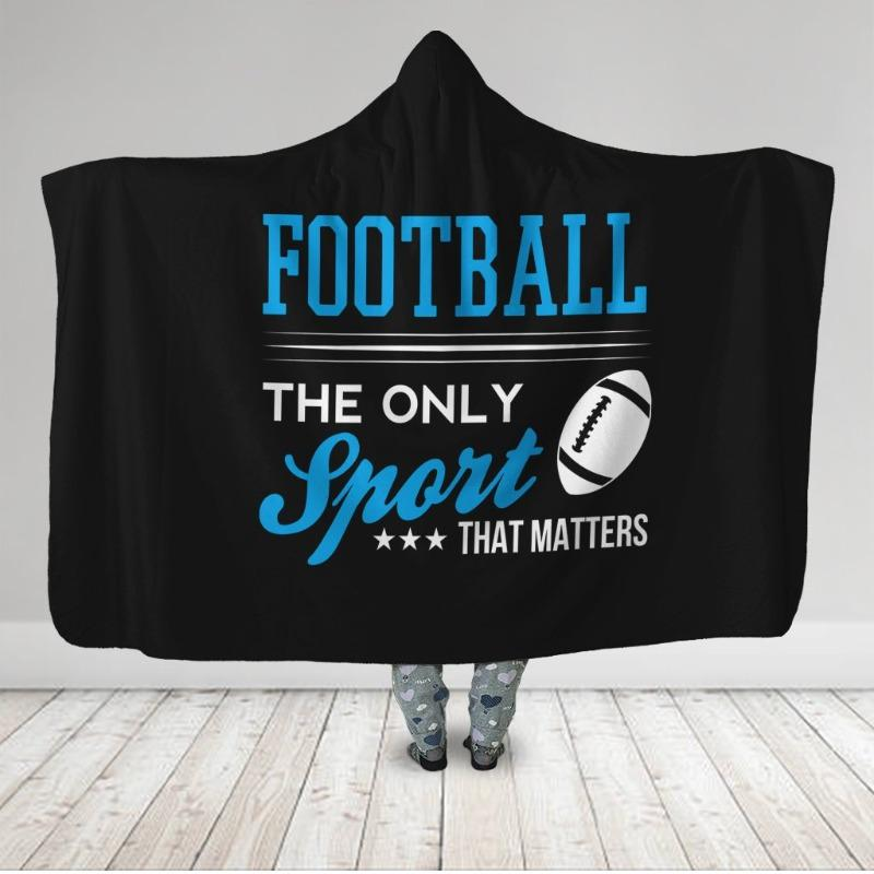 The Only Sport That Matters Football Hooded Blanket