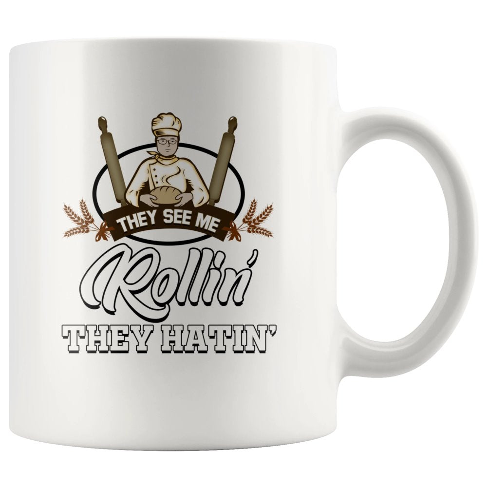They See Me Rollin' They Hatin' Cooking White Coffee Mug - Snappy Creations