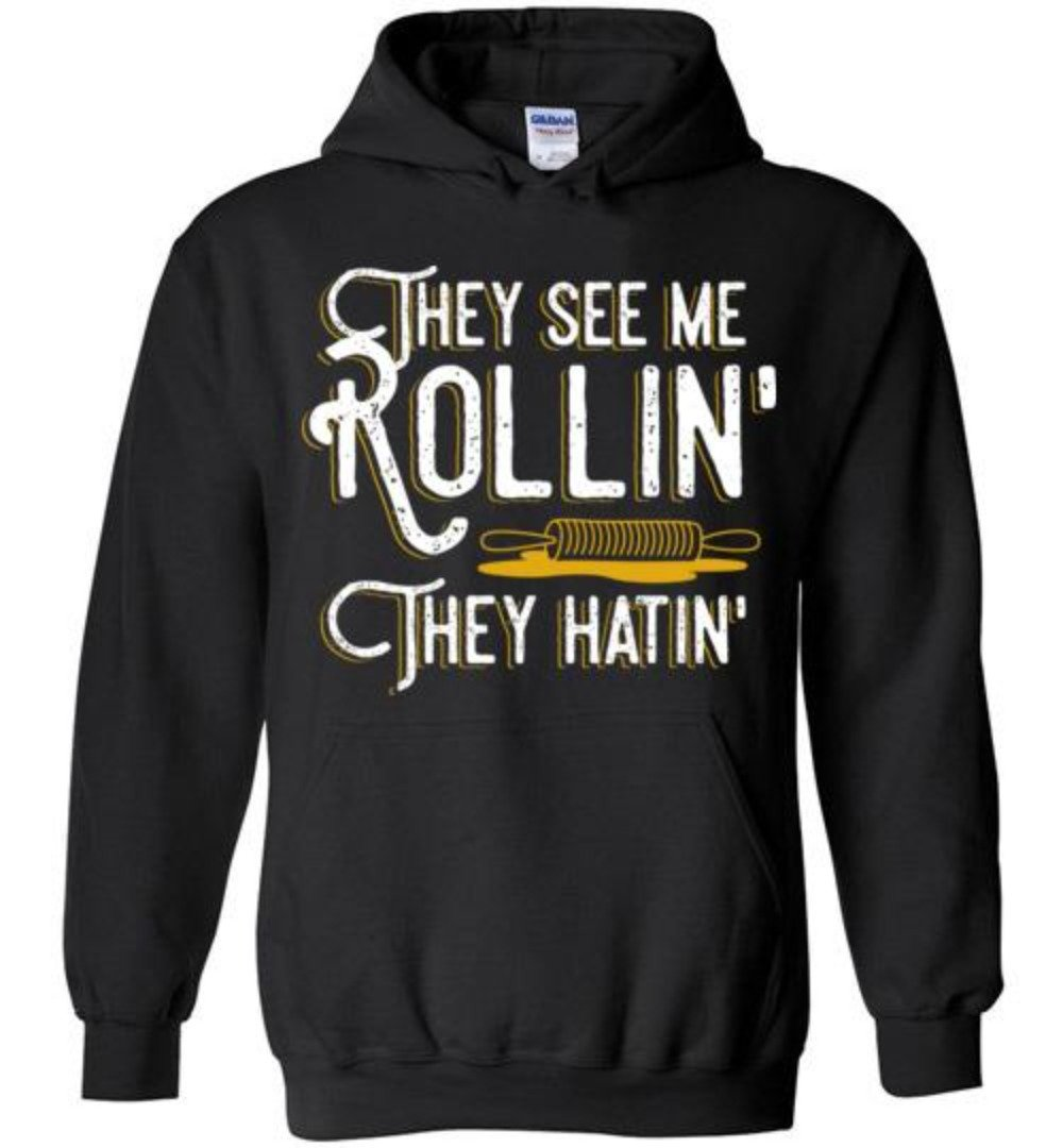 They See Me Rolling Funny Baking T-Shirt
