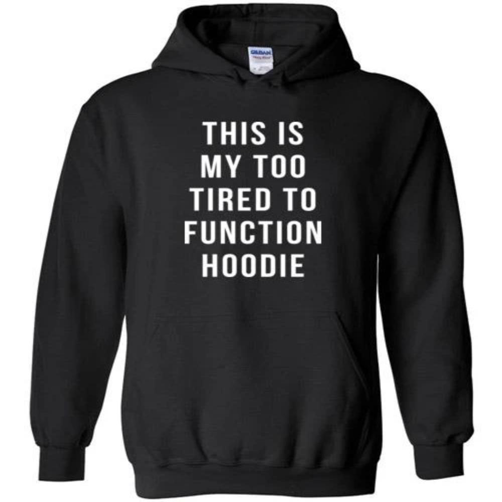 This Is My Too Tired To Function White Text Funny Novelty Hoodie - White Text - Snappy Creations