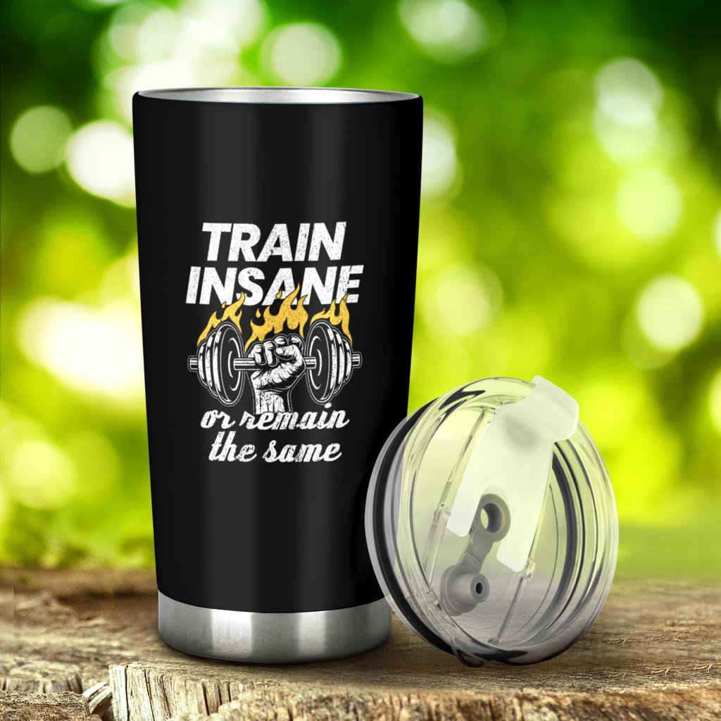 Train Insane Or Remain The Same Workout Fitness Tumbler