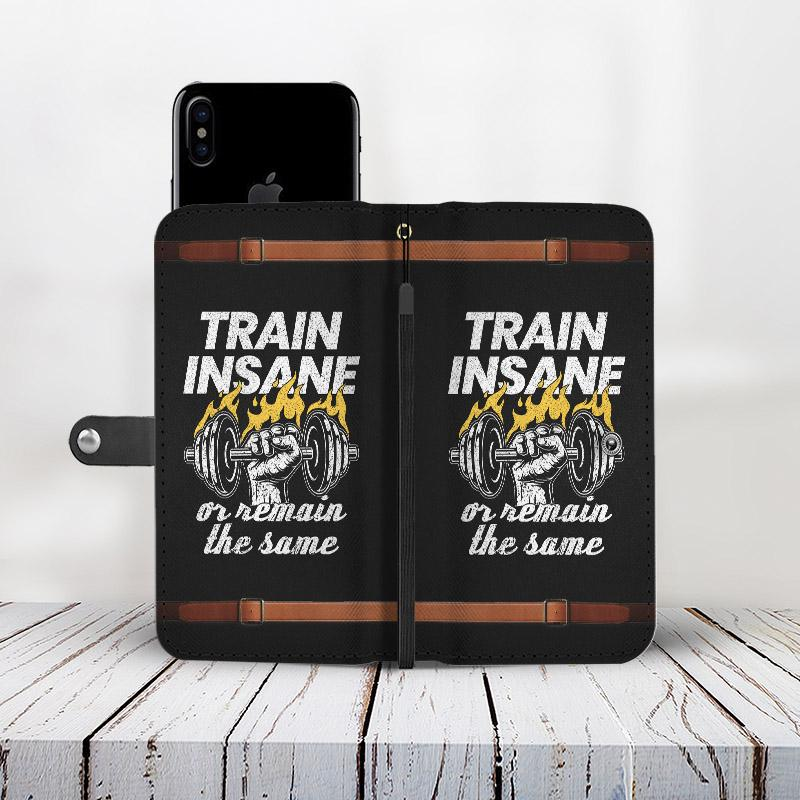 Train Insane Or Remain The Same Workout Wallet Phone Case