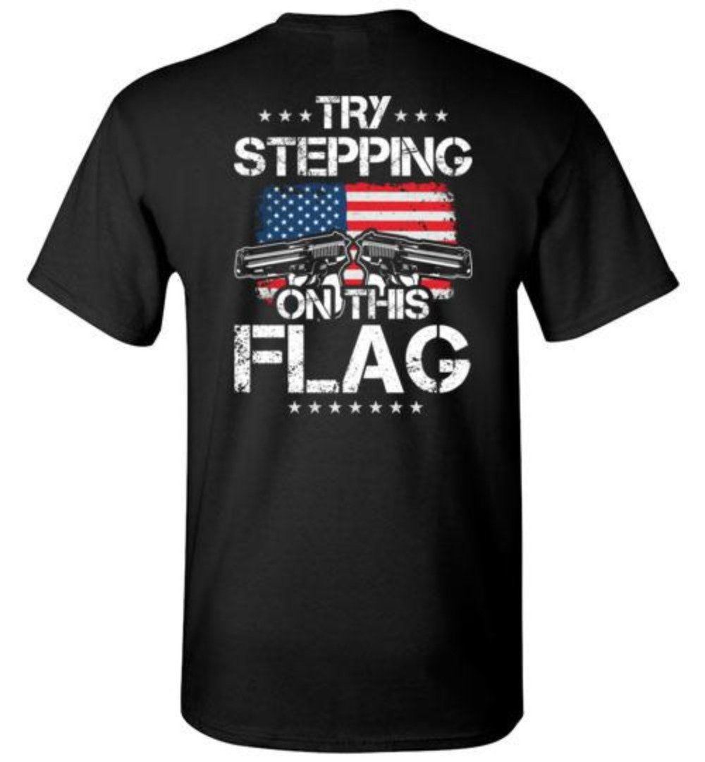 Try Stepping On This Flag U.S.A. American Patriotic T-Shirt