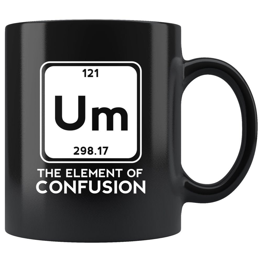 Um The Element Of Confusion Geek Culture Mug