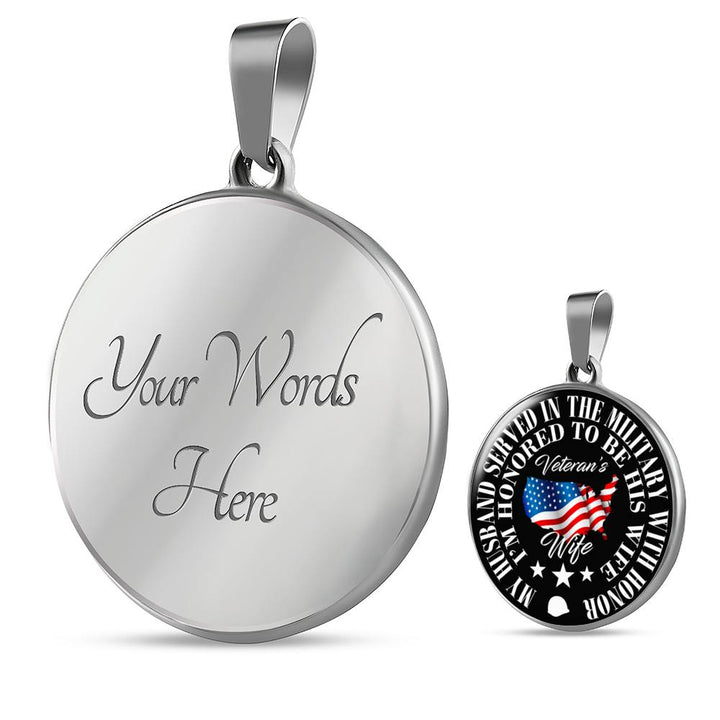 Veteran - My Husband Served With Honor Circle Necklace