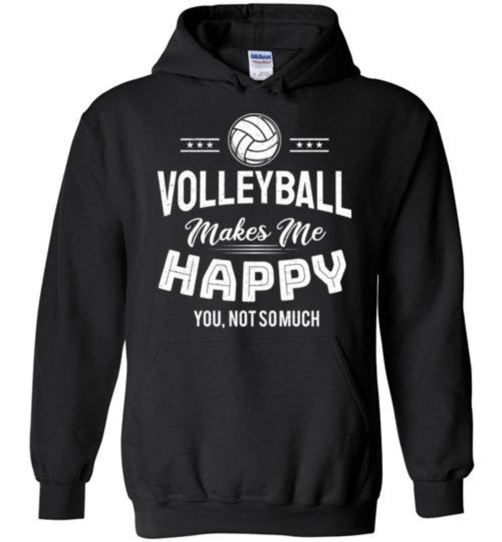 Volleyball Makes Me Happy You Not So Much T-Shirt