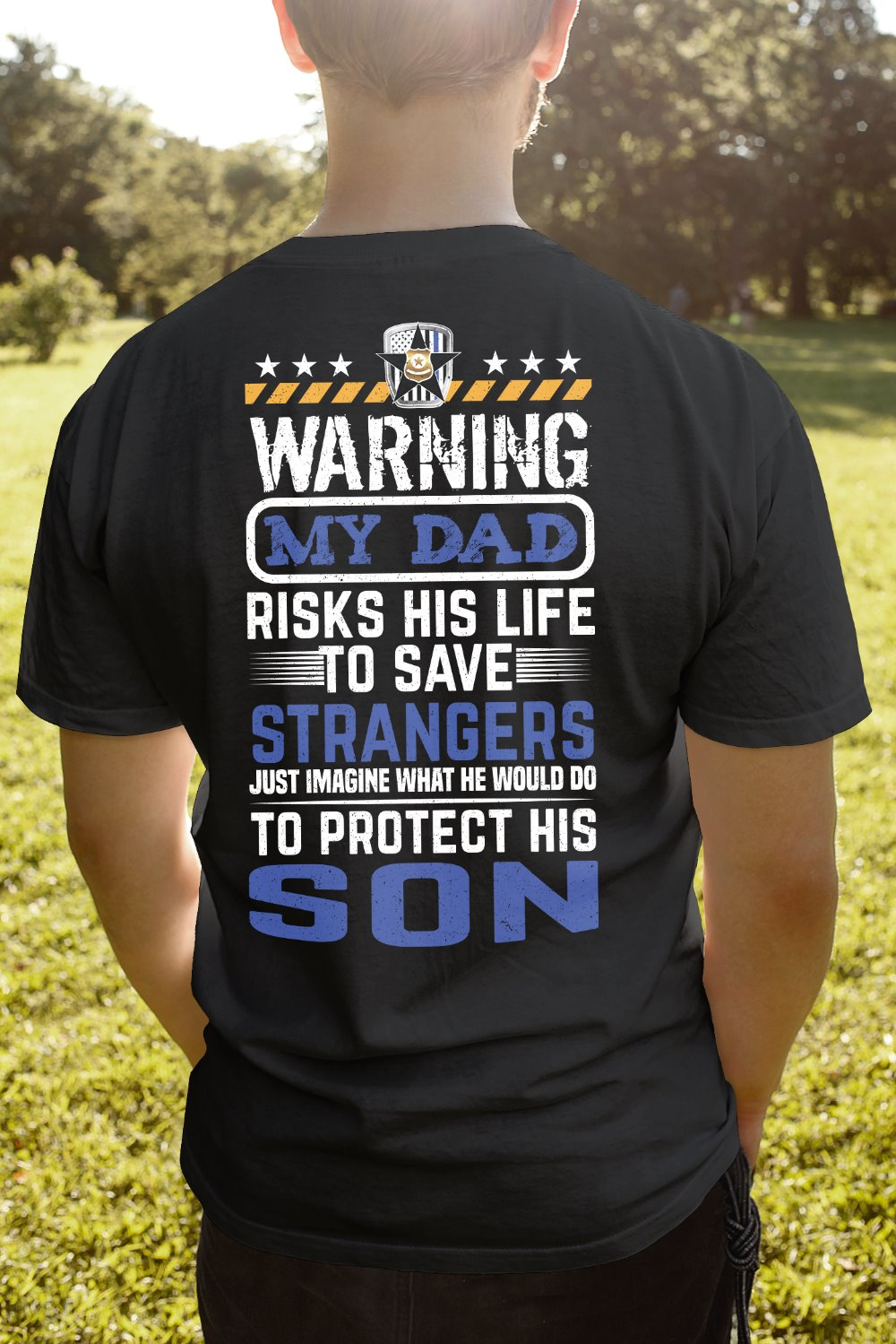 Warning My Dad Risks His Life To Save Strangers Police Son T-Shirt