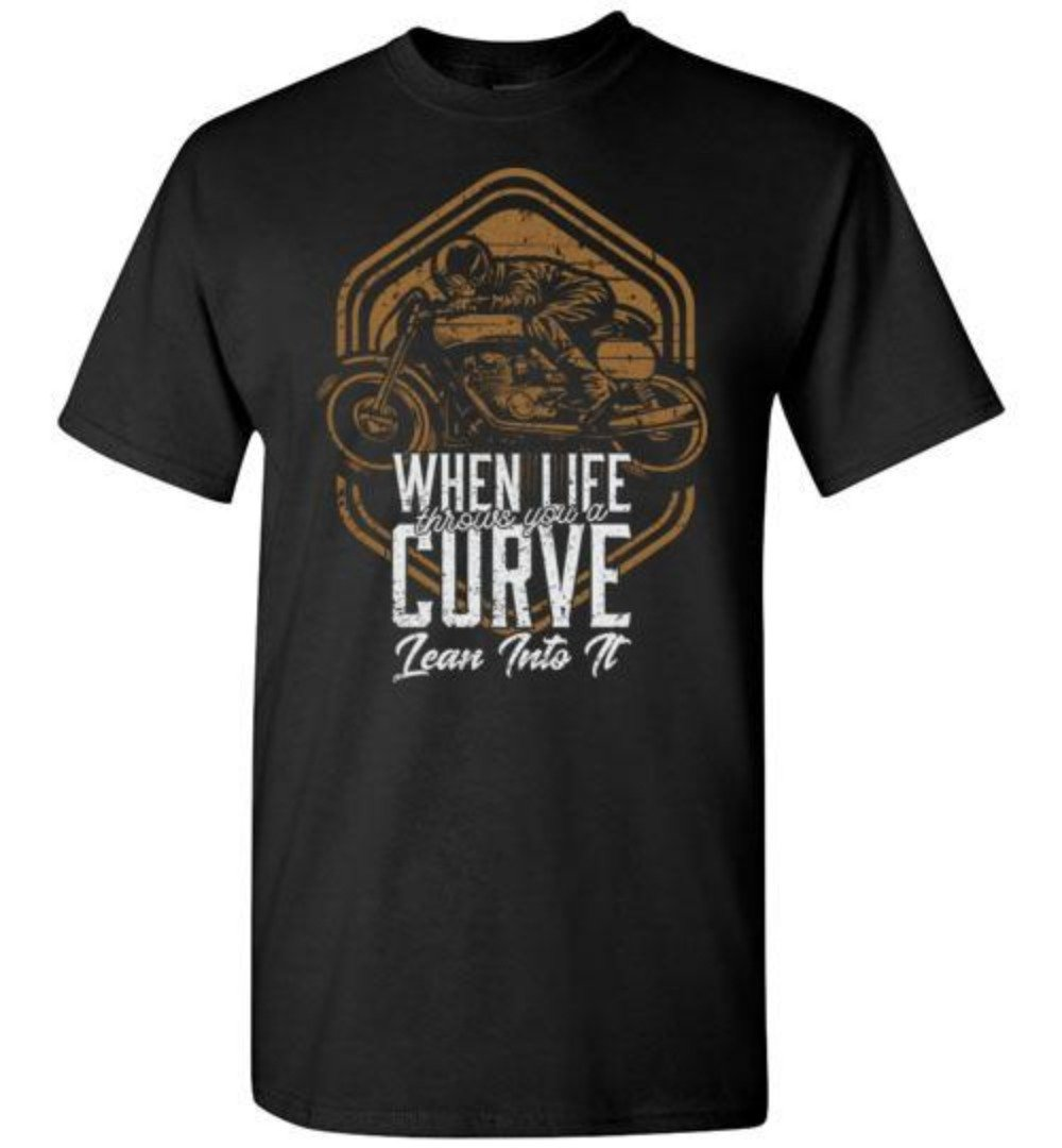 When Life Throws You A Curve Lean Into It Motorcycle T-shirt - Snappy Creations