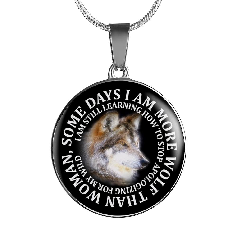 Wolves Lovers - Some Days I Am More Wolf Than A Woman Circle Necklace