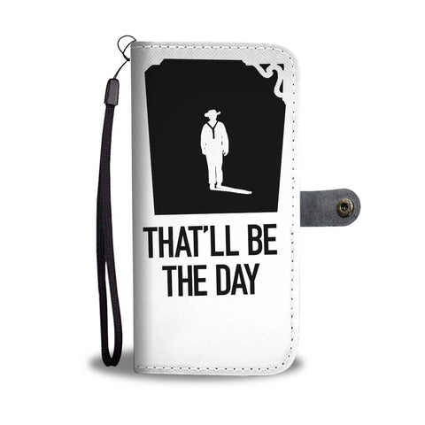 JW Wallet Phone Case - John Wayne That'll Be The Day Quote