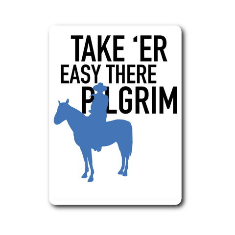 "John Wayne sticker / decal famous quote ""Take 'er easy there...(blue)"