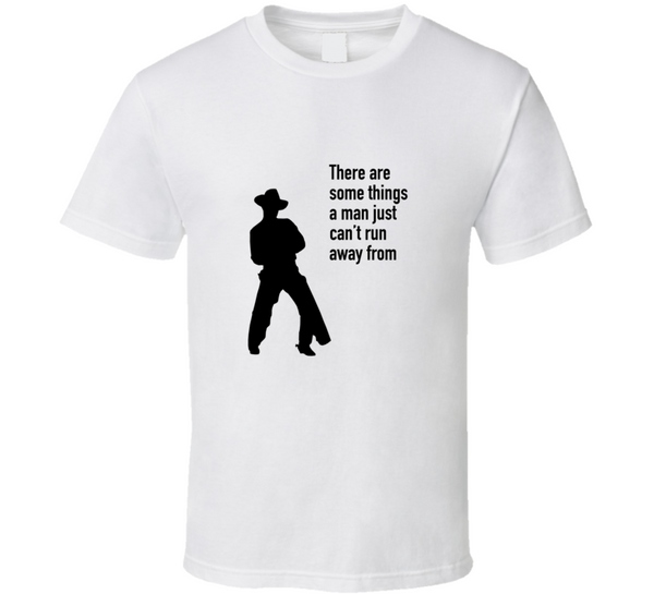 John Wayne There Are Some Things T Shirt