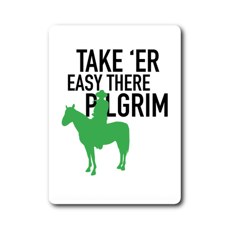 "John Wayne sticker / decal famous quote ""Take 'er easy there..."