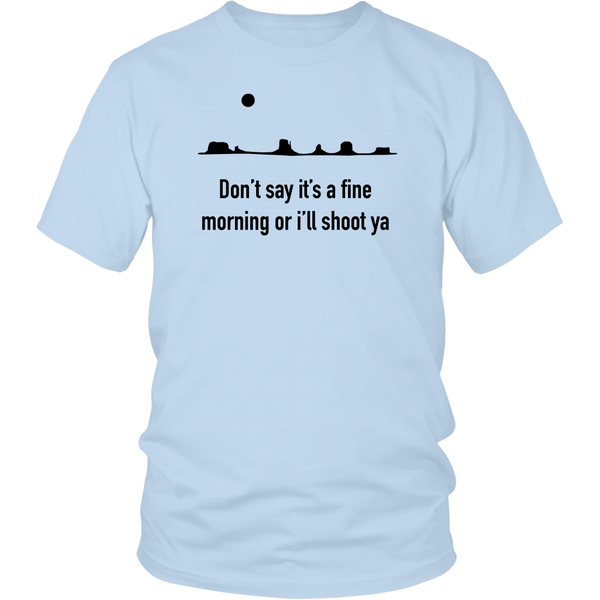 "John Wayne Made in USA T-Shirt ""Don't Say It's a Fine Day..."""