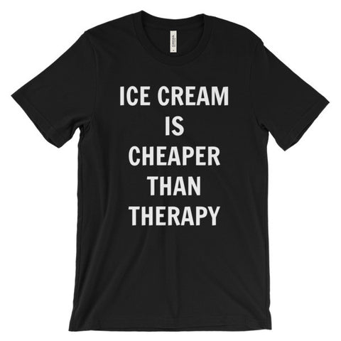 Ice cream is cheaper than therapy Unisex short sleeve t-shirt
