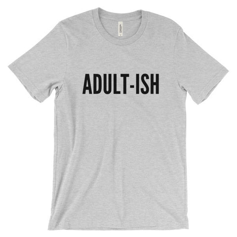 Adult-Ish Unisex short sleeve t-shirt