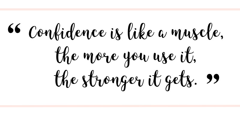 """""""Confidence is like a muscle, the more you use it, the stronger it gets.""""   Motivational Quote via Brevity, A Girl Boss Brand"""
