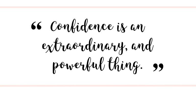 """""""Confidence is an extraordinary, and powerful thing""""    Motivational Quote via Brevity, A Girl Boss Brand"""