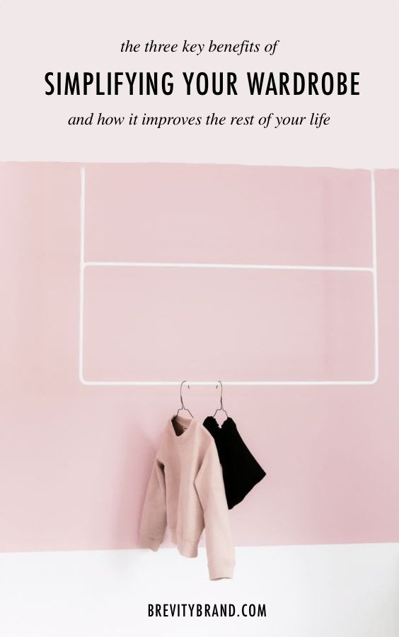 The Three Key Benefits of Simplifying Your Wardrobe - Inspired by Marie Kondo's The Life-Changing Magic of Tidying Up