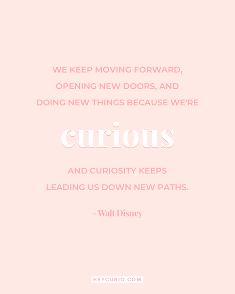 Walt Disney quote on curiosity