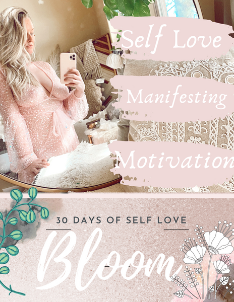 BLOOM🌸 | 30 Days of Self Love, Inspiration, Manifesting, + Radiance