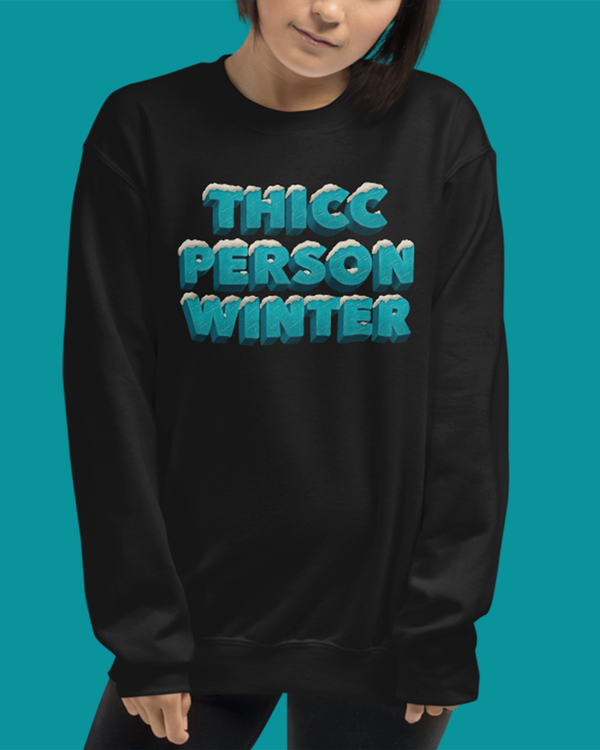 Thicc Winter Unisex Sweatshirt