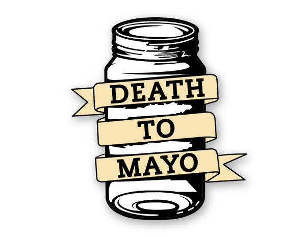 """Death to Mayo"" Soft Enamel Pin"