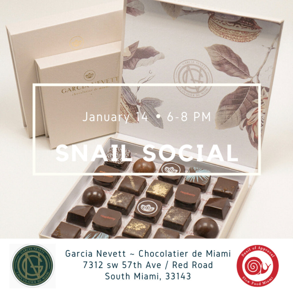 Snail Social with Slow Food Miami | Garcia Nevett Chocolatier de Miami