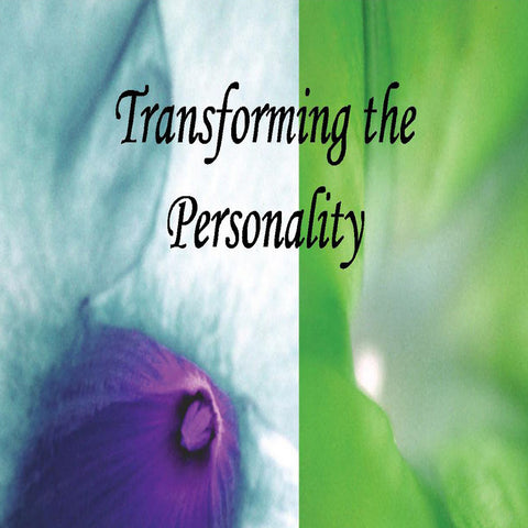 Transforming the Personality