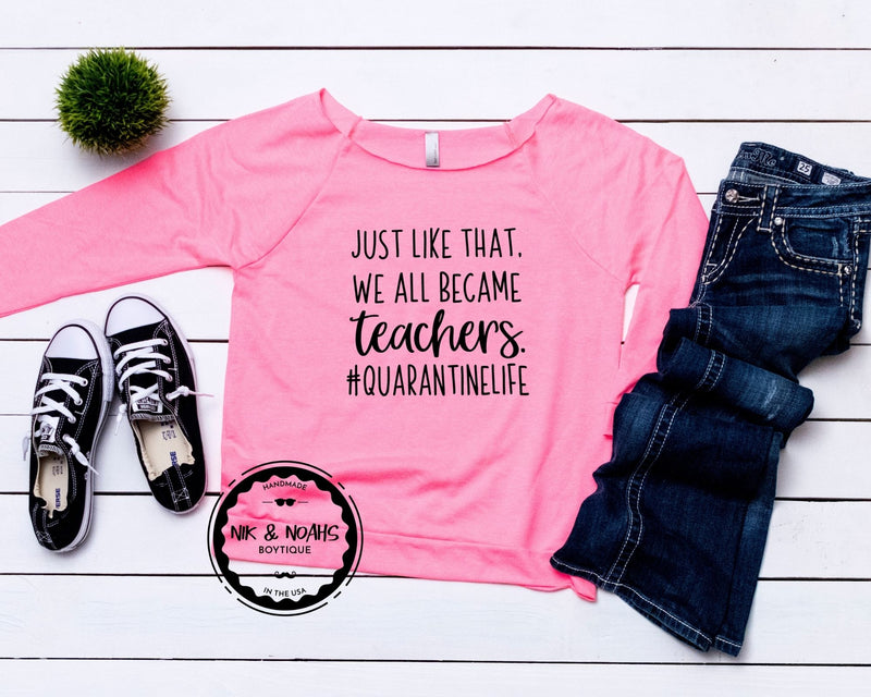 graphic tees for moms quarantine #quarantine just like that we all became teachers funny shirts for moms long sleeve cute style hot pink off the shoulder