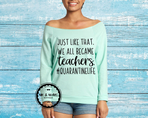 graphic tees for moms quarantine #quarantine just like that we all became teachers funny shirts for moms long sleeve cute style mint off the shoulder