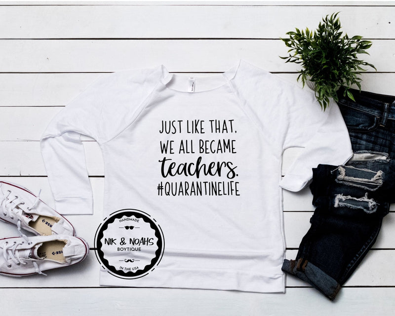 graphic tees for moms quarantine #quarantine just like that we all became teachers funny shirts for moms long sleeve cute style white off the shoulder