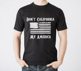 dont california my america mens shirt black and white flag patriotic shirts country texas