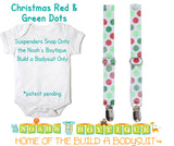 Christmas Red and Green Dot Noah's Boytique Bodysuit Suspenders - Interchangeable Suspenders - Baby Suspenders - Newborn Suspender