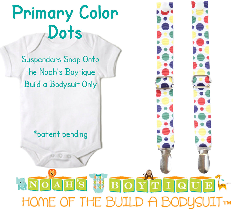 Primary Color Dots Noah's Boytique Bodysuit Suspenders - Snap on Suspenders - Suspender Outfit - Baby Suspenders - Primary Color Party - Noah's Boytique Suspenders - Baby Boy First Birthday Outfit