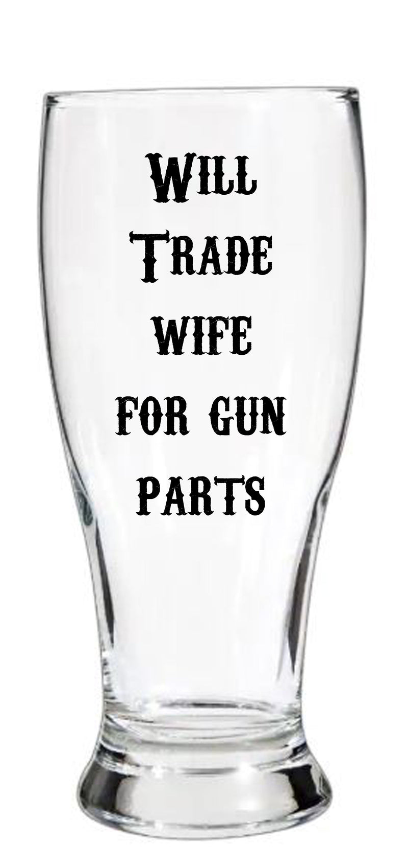 will trade wife for gun parts birthday gift christmas dad uncle brother friend gift exchange hunter law enforcement gag gifts