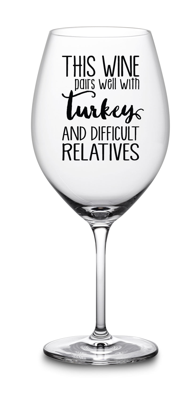 this wine pairs well with turkey and difficult relatives funny wine glass thanksgiving christmas holidays white elephant gag gift