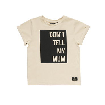 DON'T TELL MY MUM T-SHIRT