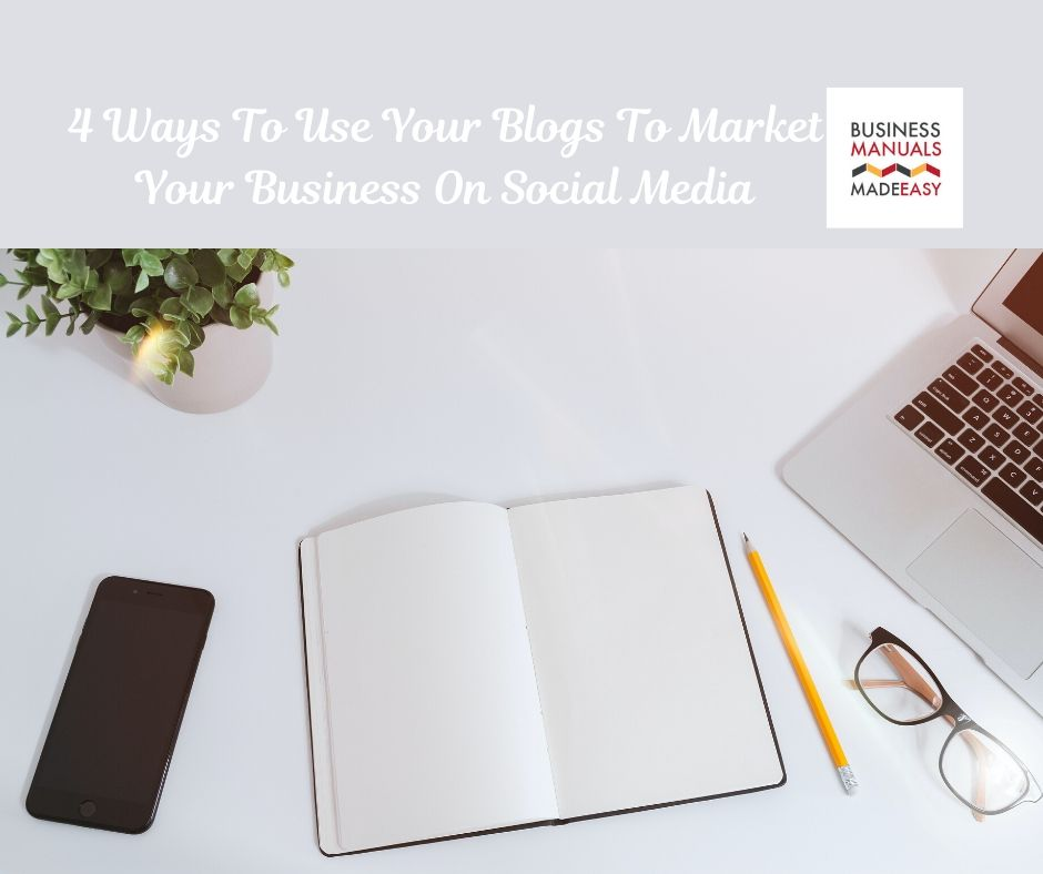 4 Ways To Use Your Blogs to Market Your Business On Social Media