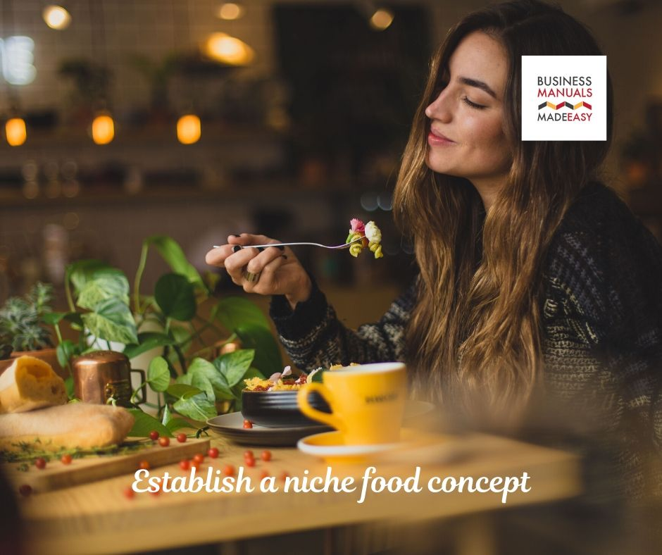 Establish a niche food concept