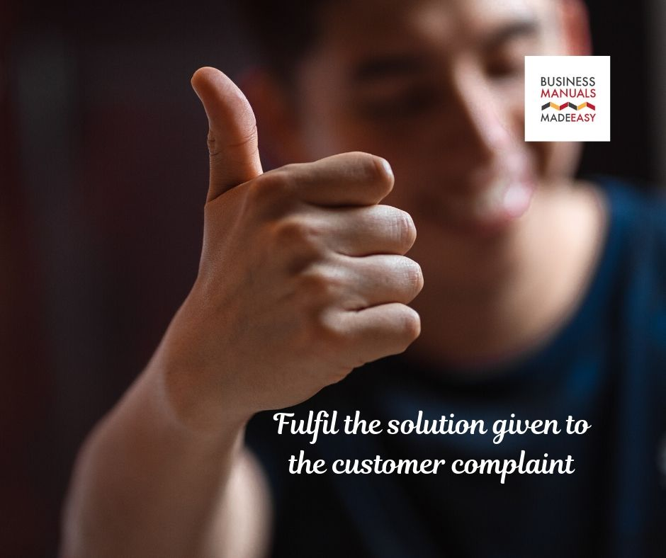 Fulfil the solution given to the customer complaint