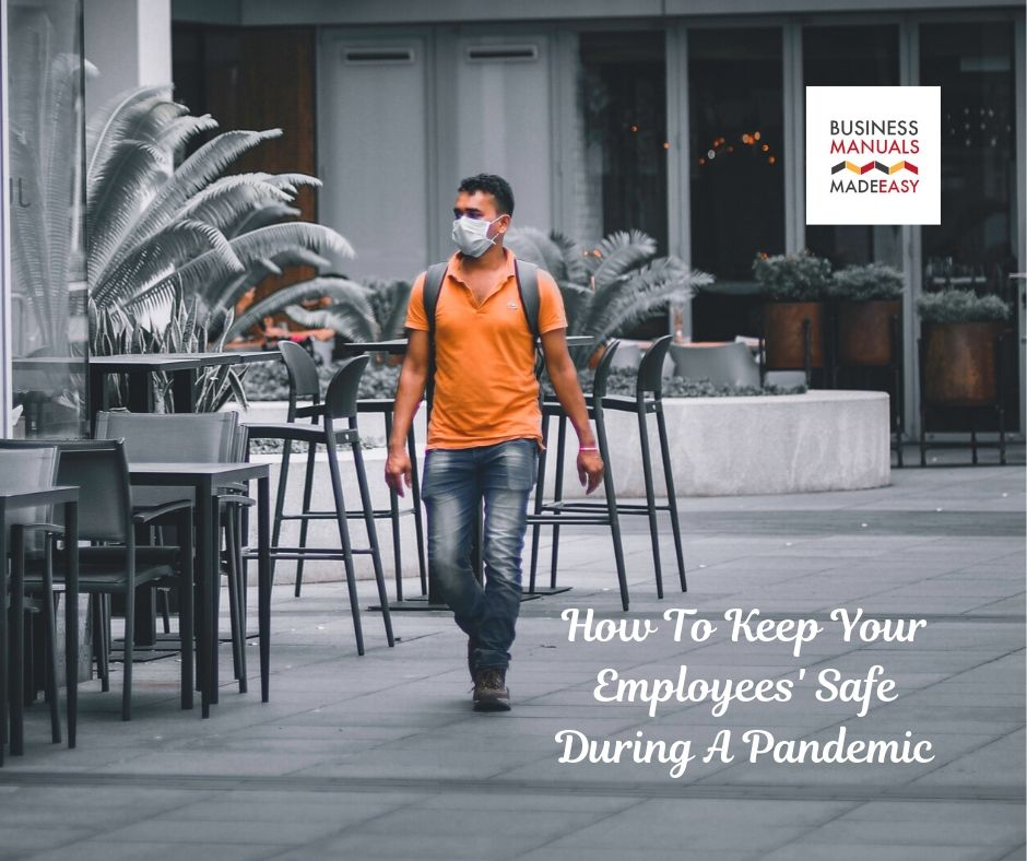 How To Keep Your Employees' Safe During A Pandemic