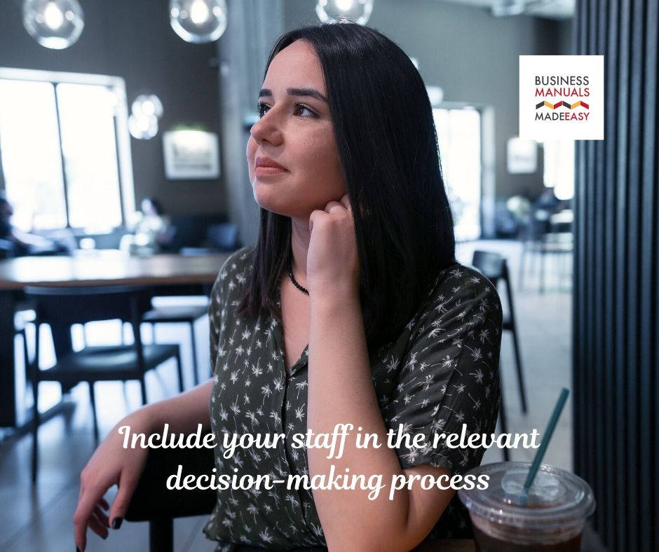 Include your staff in the relevant decision-making process