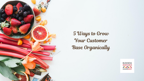 5 Ways to Grow Your Customer Base Organically